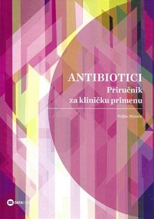 ANTIBIOTICI - Priručnik za kliničku primenu