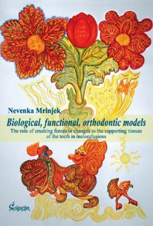 BIOLOGICAL, FUNCTIONAL, ORTHODONTIC MODELS