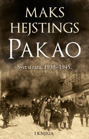 PAKAO: SVET U RATU 1939–1945. - I KNJIGA