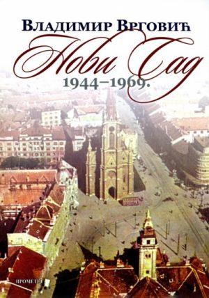 NOVI SAD 1944 - 1969.
