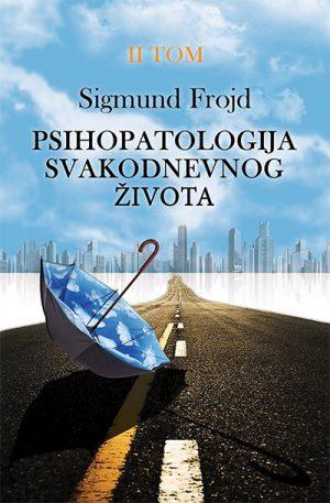 PSIHOPATOLOGIJA SVAKODNEVNOG ŽIVOTA, II TOM