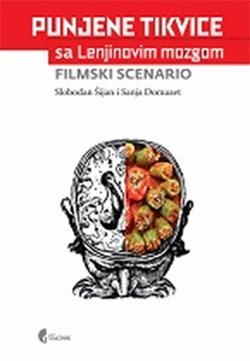PUNJENE TIKVICE SA LENJINOVIM MOZGOM: FILMSKI SCENARIO