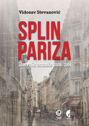 SPLIN PARIZA - Dnevnik samoće 2000-2004