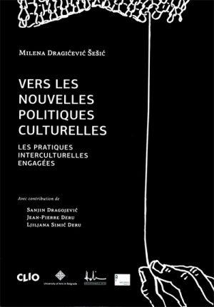 VERS LES NOUELLES POLITIQUES CULTURELLES - Les pratiques interculturelles engagées