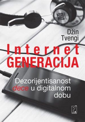 INTERNET GENERACIJA: DEZORIJENTISANOST DECE U DIGITALNOM DOBU
