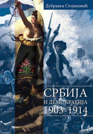 SRBIJA I DEMOKRATIJA: 1903-1914