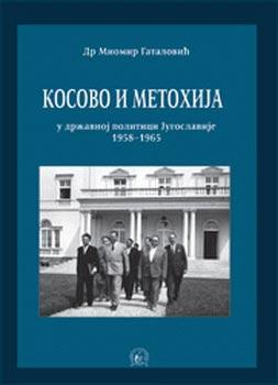KOSOVO I METOHIJA U DRŽAVNOJ POLITICI JUGOSLAVIJE 1958-1965
