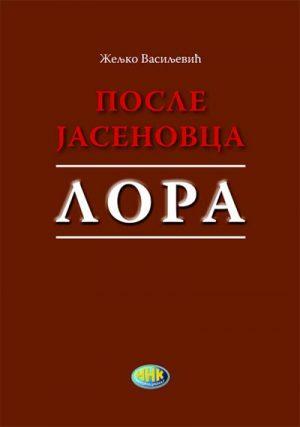 POSLE JASENOVCA - LORA