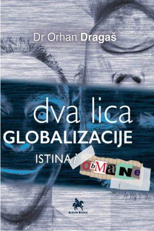DVA LICA GLOBALIZACIJE: ISTINA I OBMANE