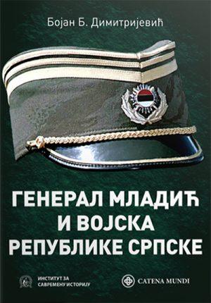 GENERAL MLADIĆ I VOJSKA REPUBLIKE SRPSKE