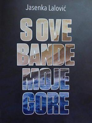 S OVE BANDE MOJE GORE