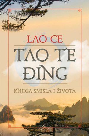 Tao Te Đing: Knjiga Smisla I Života