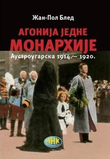 AGONIJA JEDNE MONARHIJE: AUSTROUGARSKA 1914.-1920.