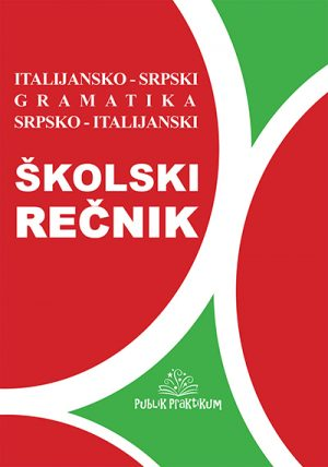 ŠKOLSKI ITALIJANSKO-SRPSKI, SRPSKO-ITALIJANSKI JEZIK SA GRAMATIKOM
