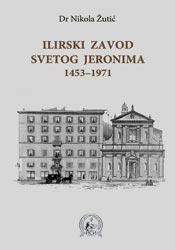 ILIRSKI ZAVOD SVETOG JERONIMA 1453-1971