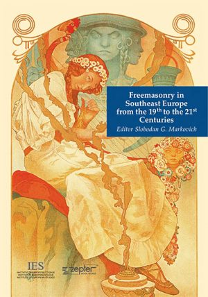 FREEMASONRY IN SOUTHEAST EUROPE FROM THE 19TH TO THE 21ST CENTURIES