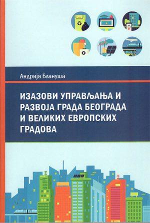Izazovi upravljanja i razvoja grada Beograda i velikih evropskih gradova