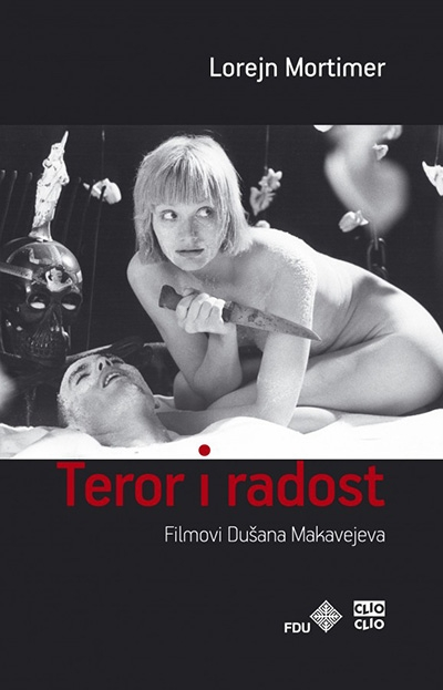 Teror i radost – filmovi Dušana Makavejeva