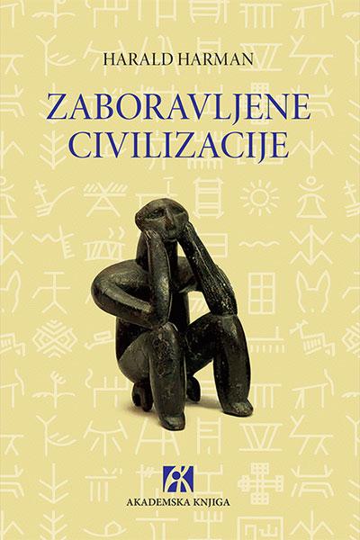 Zaboravljene civilizacije: napuštene staze čovečanstva